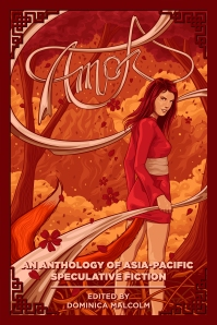 Cover of Amok: An Anthology of Asia-Pacific Speculative Fiction